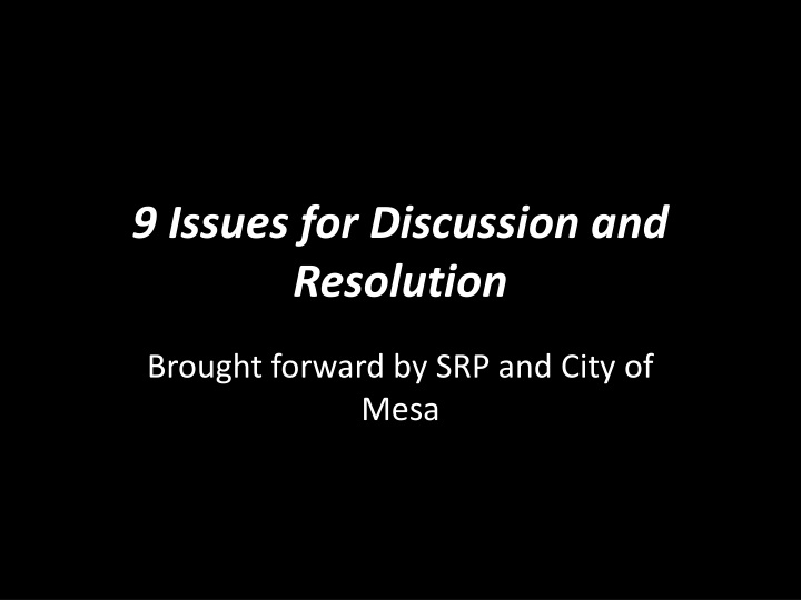 9 issues for discussion and resolution