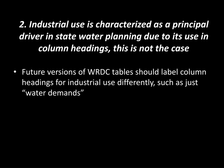 2. Industrial use is characterized as a principal driver in state water planning due to its use in c...