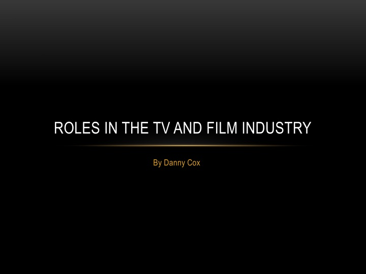 Roles in the tv and film industry