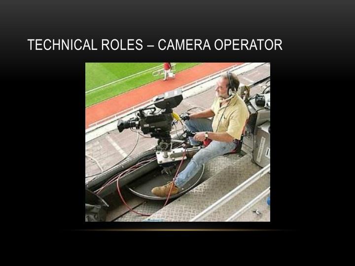Technical roles – camera operator
