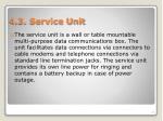 4 3 service unit