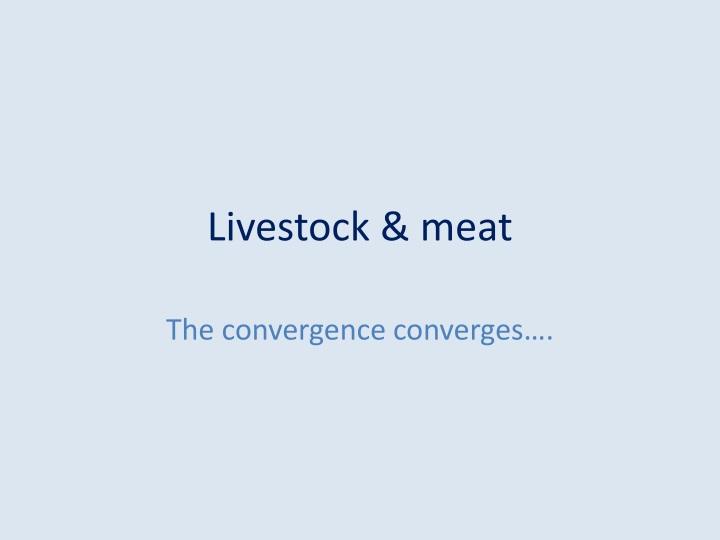 Livestock & meat