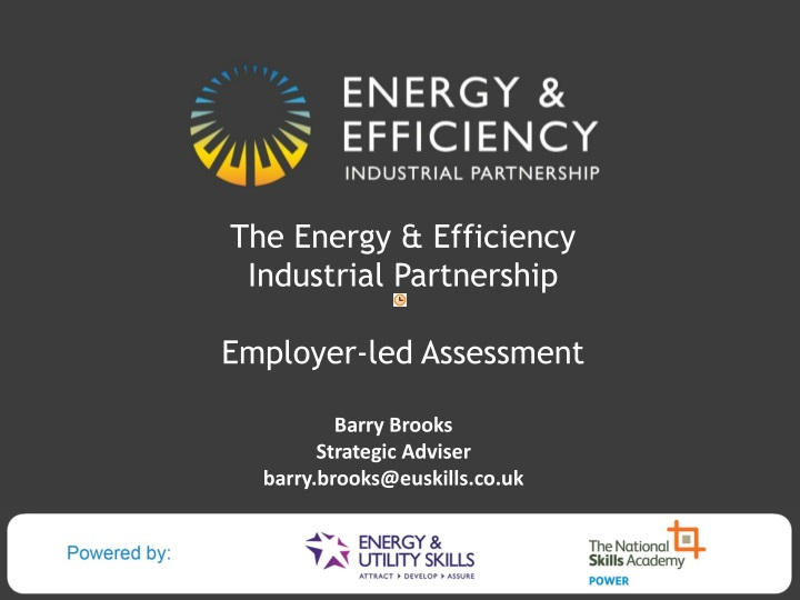 The energy efficiency industrial partnership employer led assessment