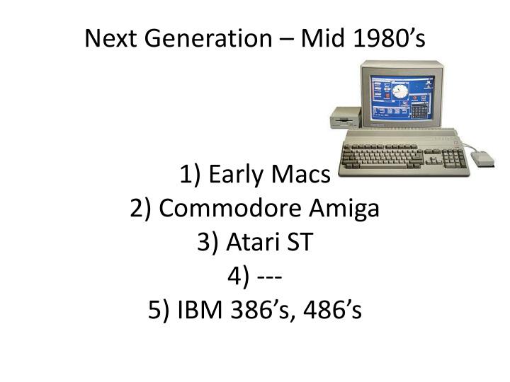 Next Generation – Mid 1980's