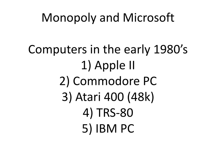 Monopoly and Microsoft
