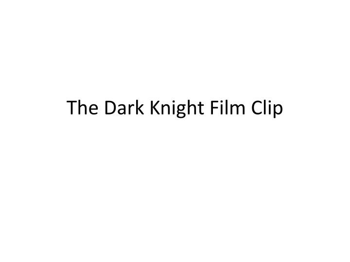 The Dark Knight Film Clip