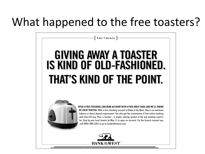 What happened to the free toasters?
