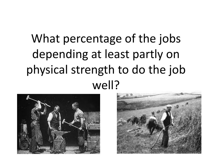 What percentage of the jobs depending at least partly on physical strength to do the job well?