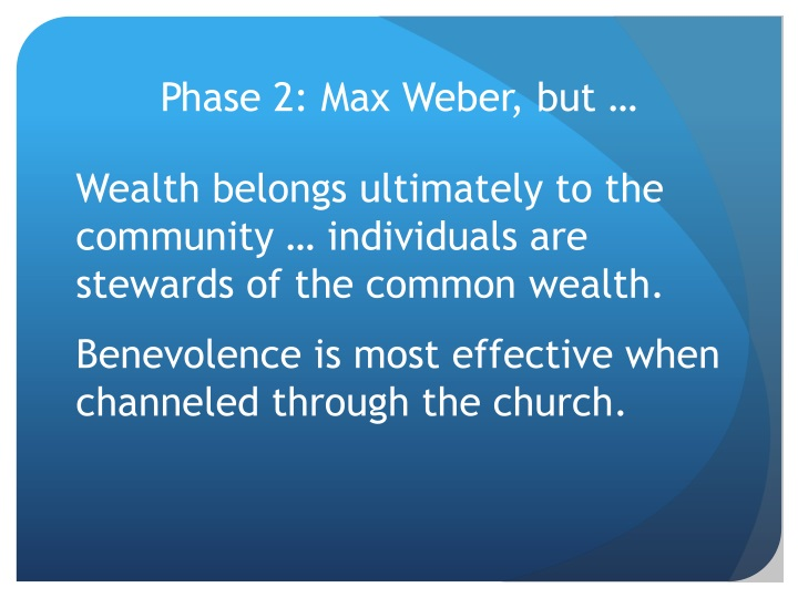 Phase 2: Max Weber, but …
