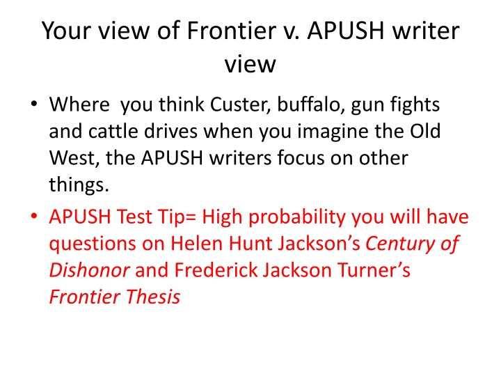 "frederick jackson turner frontier thesis apush Frederick jackson turner biography  the ""frontier thesis,"" as it came to be known, proposed that the peoples of the united states had developed a unique ."