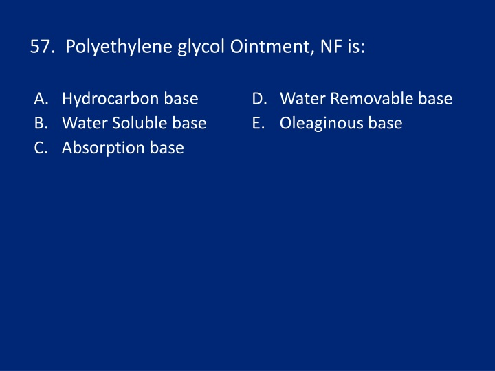 57.  Polyethylene glycol Ointment, NF is: