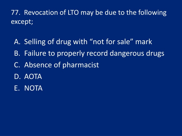 77.  Revocation of LTO may be due to the following except;