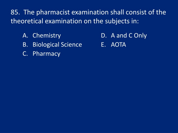 85.  The pharmacist examination shall consist of the theoretical examination on the subjects in: