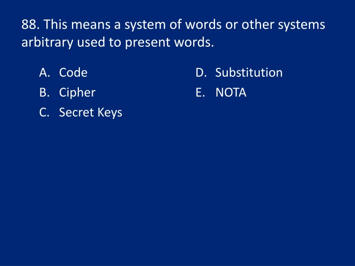 88. This means a system of words or other systems arbitrary used to present words.