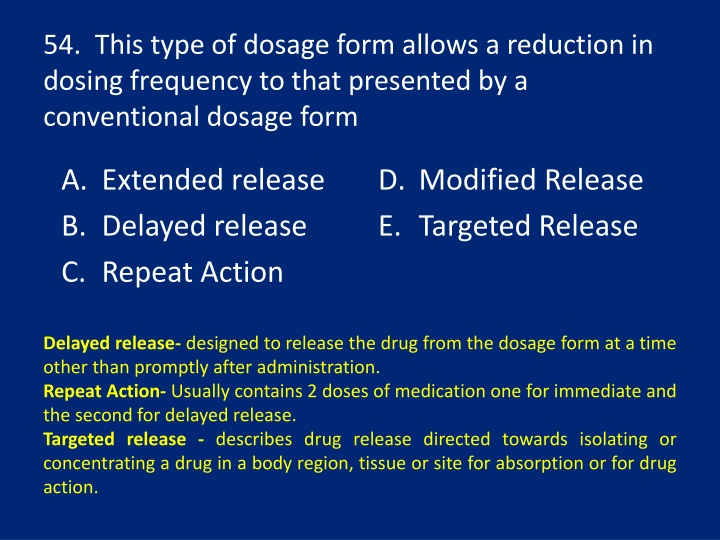 54.  This type of dosage form allows a reduction in dosing frequency to that presented by a conventional dosage form