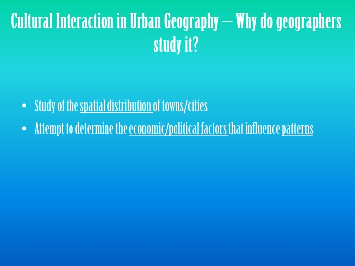 Cultural Interaction in Urban Geography – Why do geographers study it?