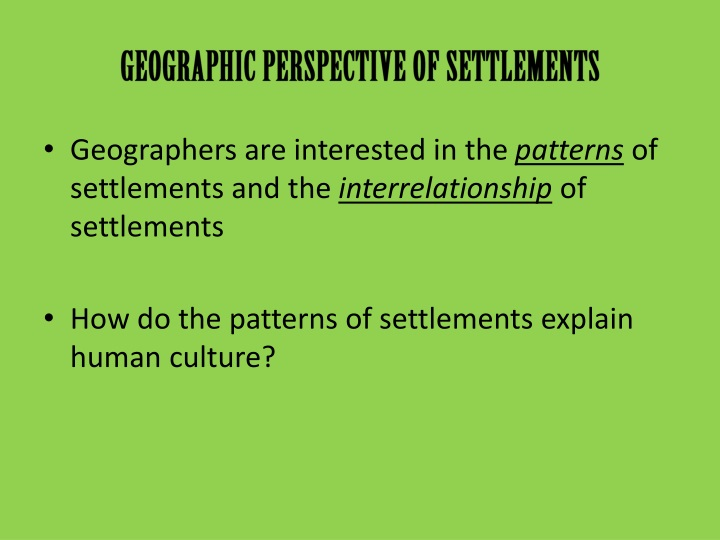 GEOGRAPHIC PERSPECTIVE OF SETTLEMENTS