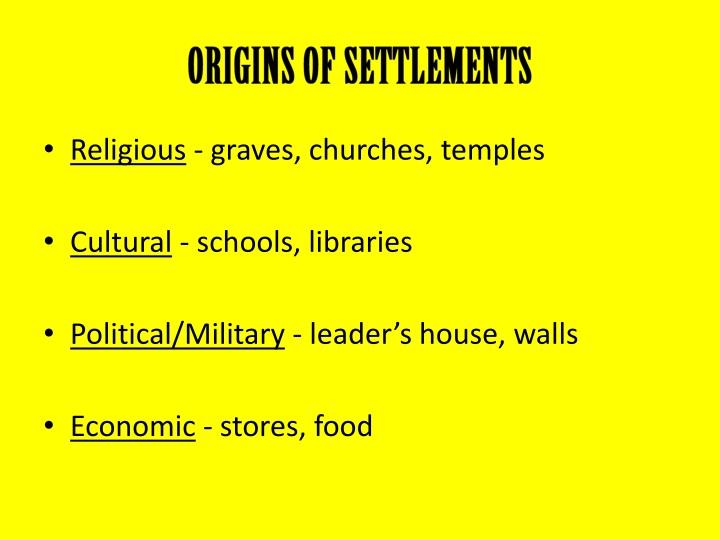 ORIGINS OF SETTLEMENTS