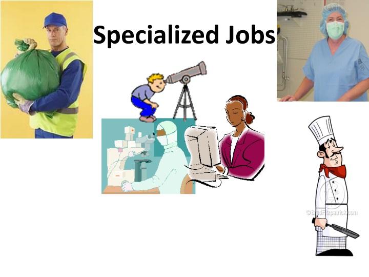 Specialized Jobs