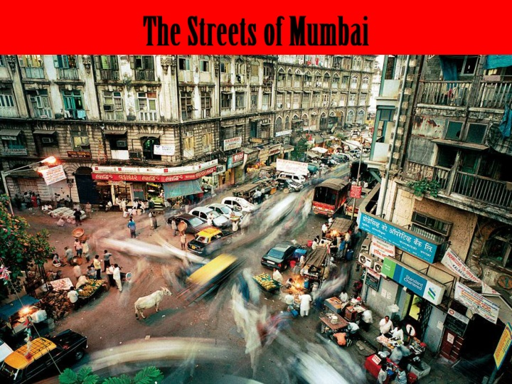 The Streets of Mumbai