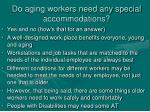 do aging workers need any special accommodations