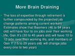 more brain draining