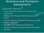 workforce and workplace assessments it
