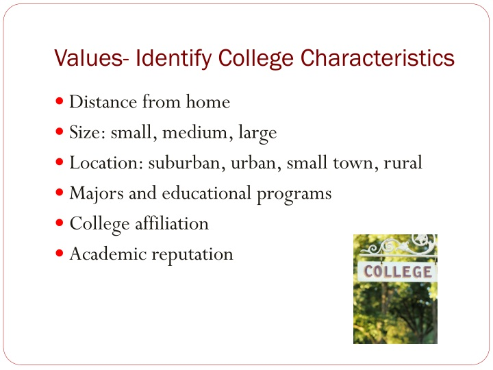 Values- Identify College Characteristics