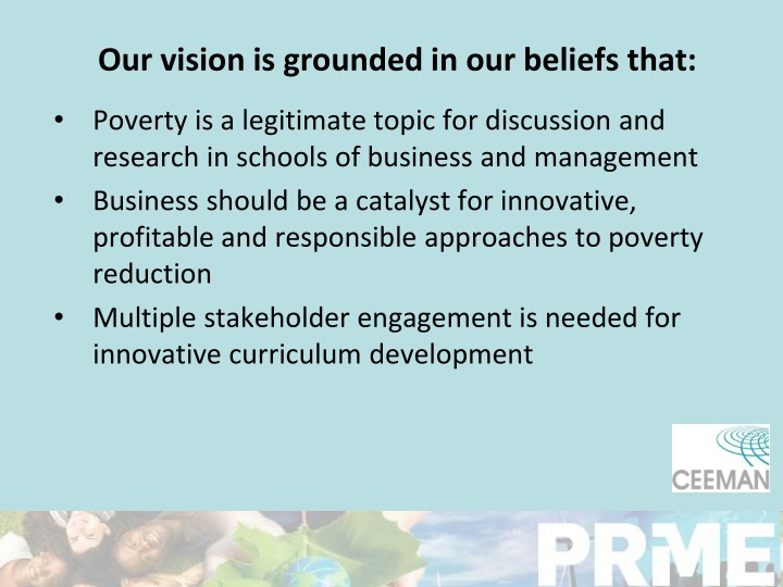 Our vision is grounded in our beliefs that: