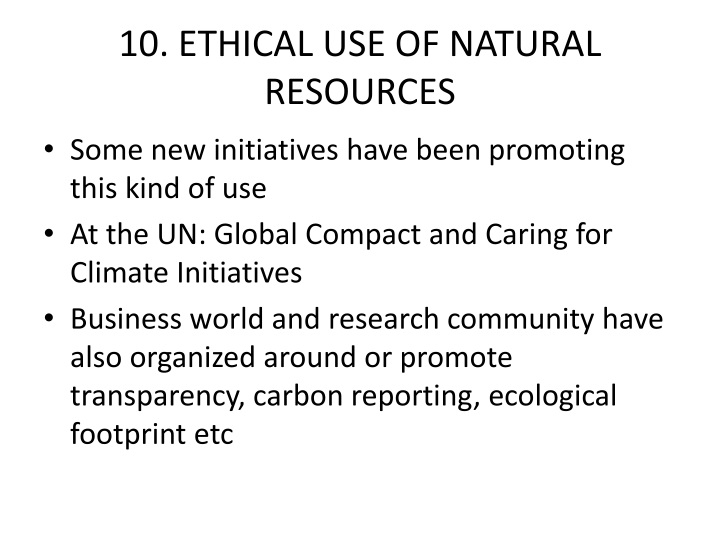 10. ETHICAL USE OF NATURAL RESOURCES