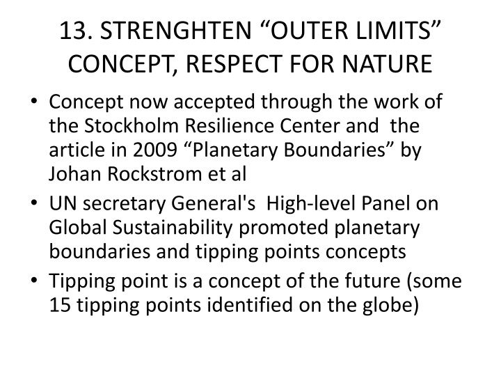 "13. STRENGHTEN ""OUTER LIMITS"" CONCEPT, RESPECT FOR NATURE"