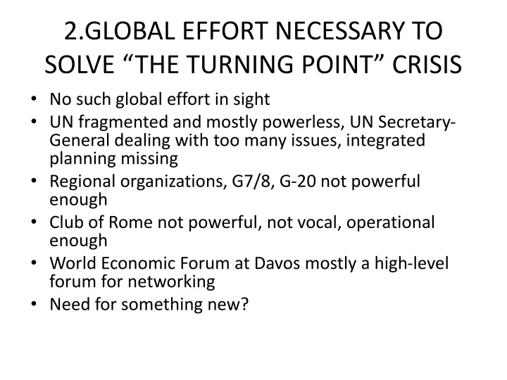 "2.GLOBAL EFFORT NECESSARY TO SOLVE ""THE TURNING POINT"" CRISIS"