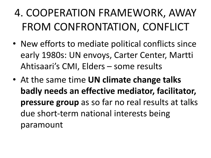 4. COOPERATION FRAMEWORK, AWAY FROM CONFRONTATION, CONFLICT