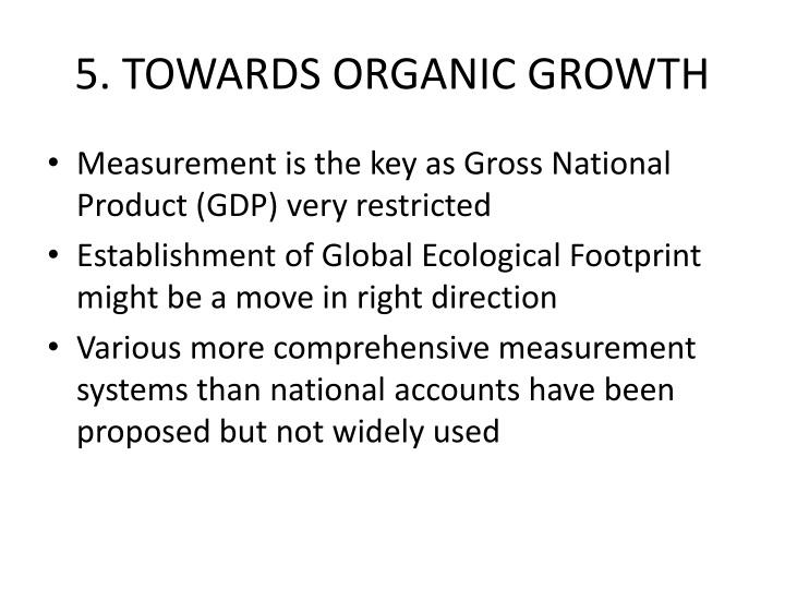 5. TOWARDS ORGANIC GROWTH