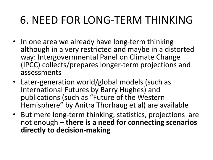 6. NEED FOR LONG-TERM THINKING