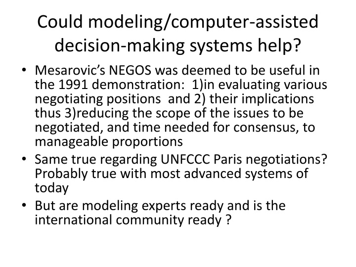 Could modeling/computer-assisted decision-making systems help?