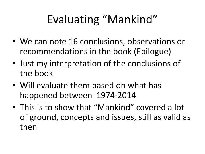 "Evaluating ""Mankind"""