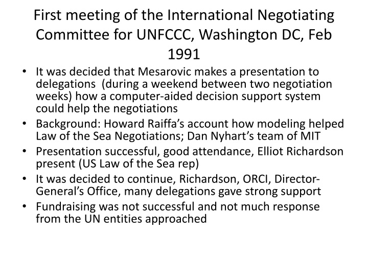 First meeting of the International Negotiating Committee for UNFCCC, Washington DC, Feb 1991
