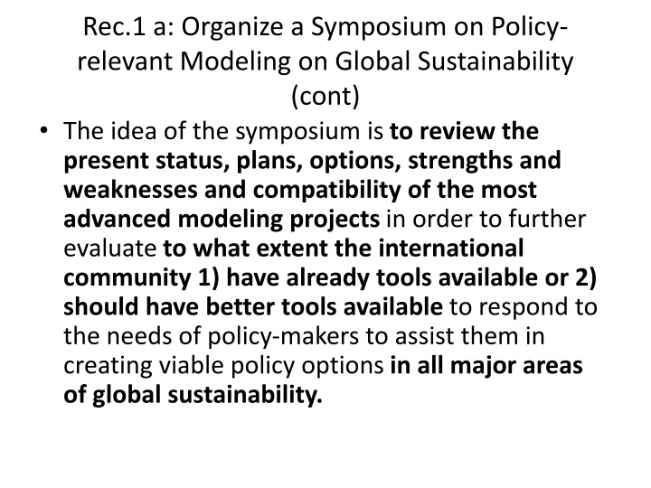 Rec.1 a: Organize a Symposium on Policy-relevant Modeling on Global Sustainability (cont)
