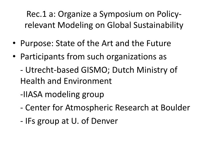 Rec.1 a: Organize a Symposium on Policy-relevant Modeling on Global Sustainability