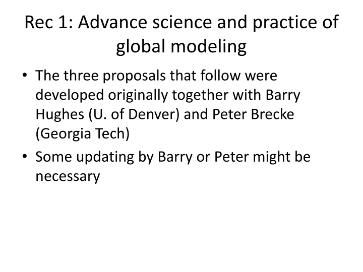 Rec 1: Advance science and practice of global modeling