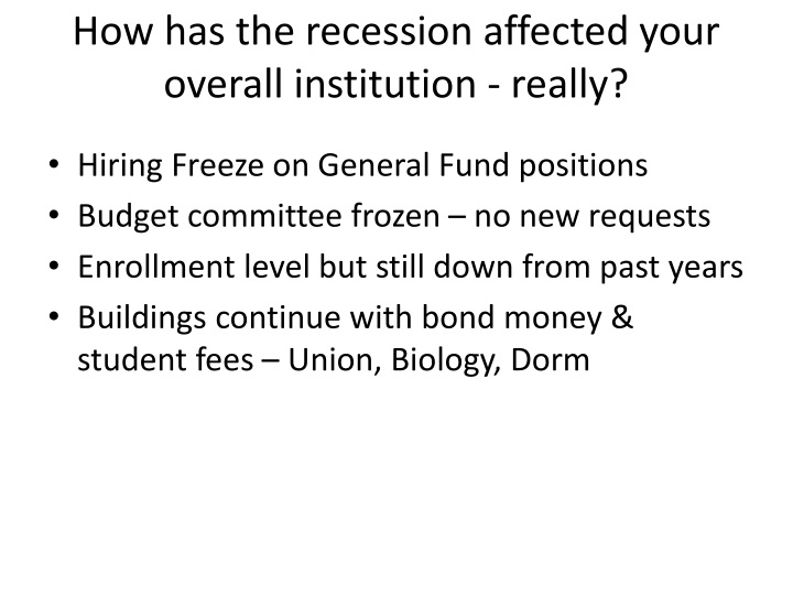 How has the recession affected your overall