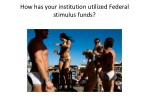 how has your institution utilized federal stimulus funds