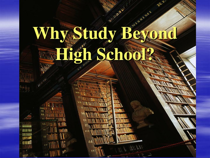 Why Study Beyond High School?