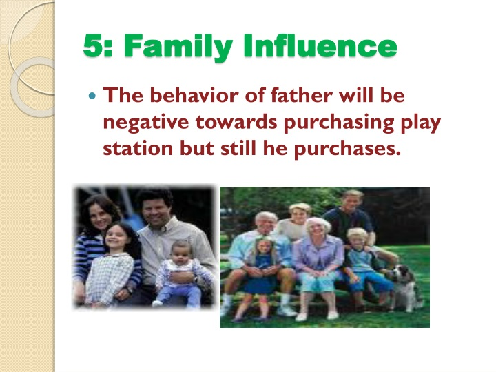 5: Family Influence