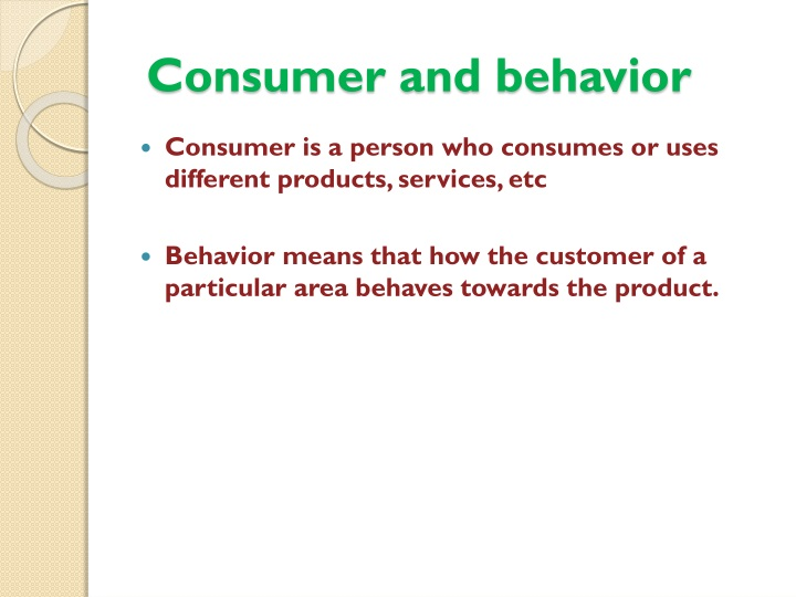 Consumer and behavior