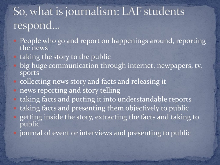 So, what is journalism: LAF students respond...