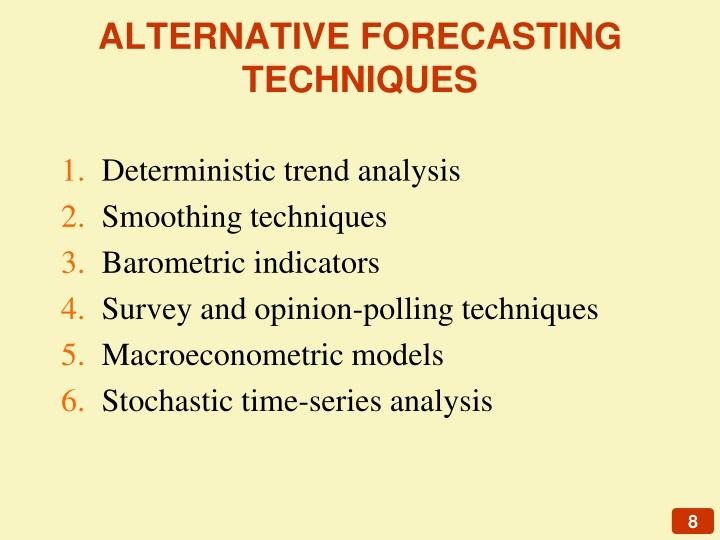 ALTERNATIVE FORECASTING TECHNIQUES