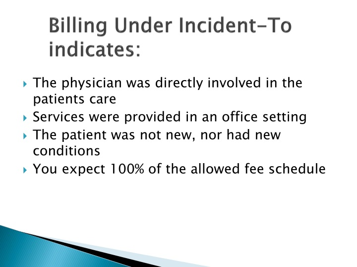 Billing Under Incident-To indicates: