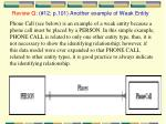 review q 12 p 101 another example of weak entity